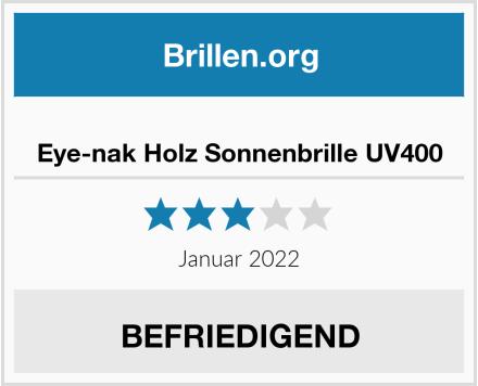 Eye-nak Holz Sonnenbrille UV400 Test