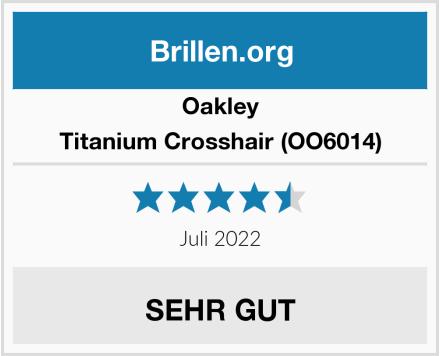 Oakley Titanium Crosshair (OO6014) Test