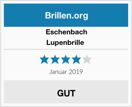 Eschenbach Lupenbrille  Test