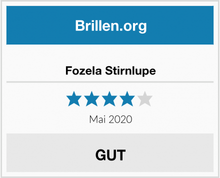 Fozela Stirnlupe Test