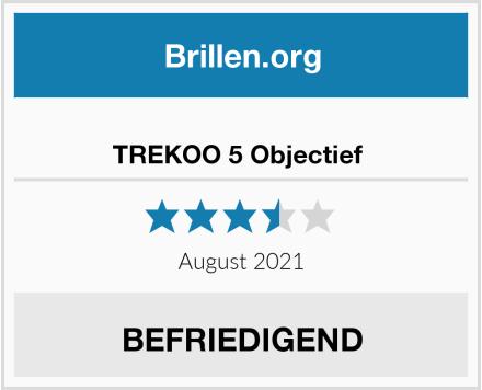 TREKOO 5 Objectief  Test