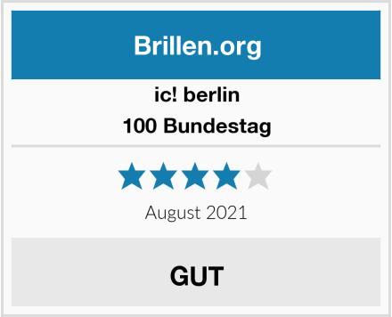 ic! berlin 100 Bundestag Test