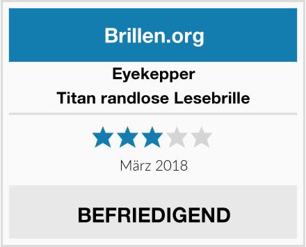 Eyekepper Titan randlose Lesebrille Test