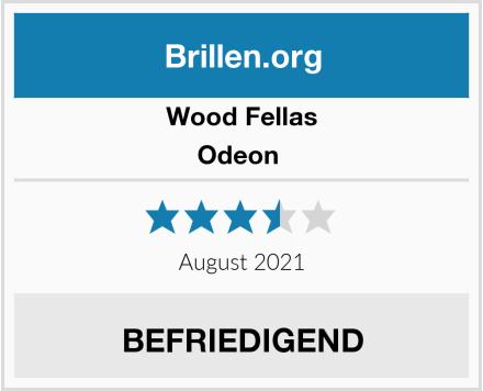 Wood Fellas Odeon  Test