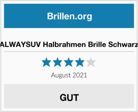No Name ALWAYSUV Halbrahmen Brille Schwarz Test