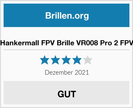 Hankermall FPV Brille VR008 Pro 2 FPV Test