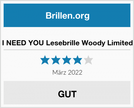 I NEED YOU Lesebrille Woody Limited Test